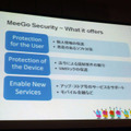 MeeGo Securityのコンセプト。「Protection for the User」「Protection of the Device」「Enable New Services」をベースに設計・実装していく方針だ
