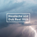 アルバム「Headache and Dub Reel Inch」