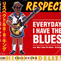 「Everyday I Have The Blues(RESPECT)/c/w Why I Sing The Blues(B.B.King)」ジャケット