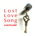 Hi-Fi CAMP「Lost Love Song」